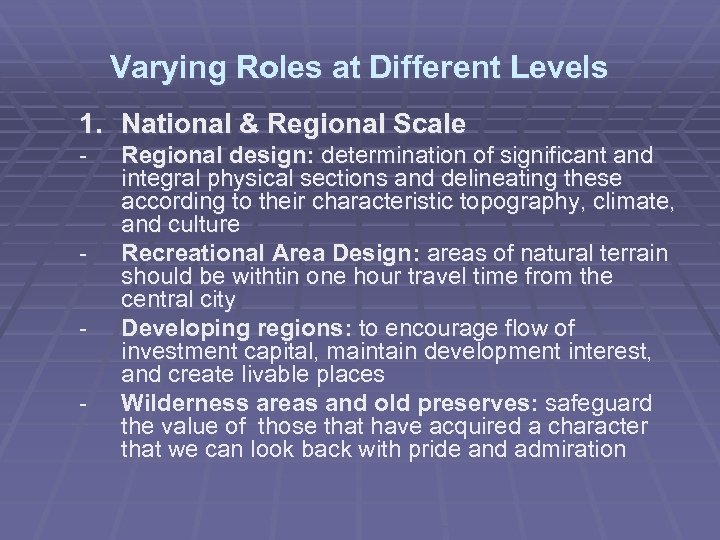 Varying Roles at Different Levels 1. National & Regional Scale - - Regional design: