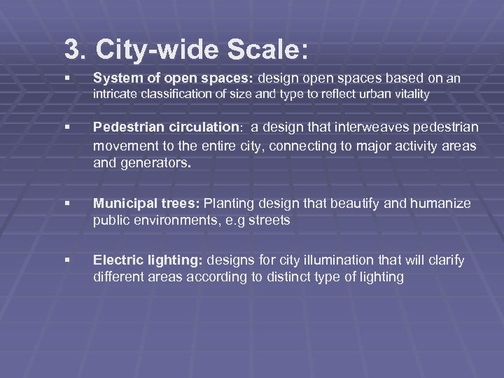 3. City-wide Scale: § System of open spaces: design open spaces based on an