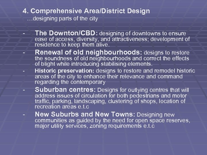 4. Comprehensive Area/District Design …designing parts of the city - - The Downton/CBD: designing
