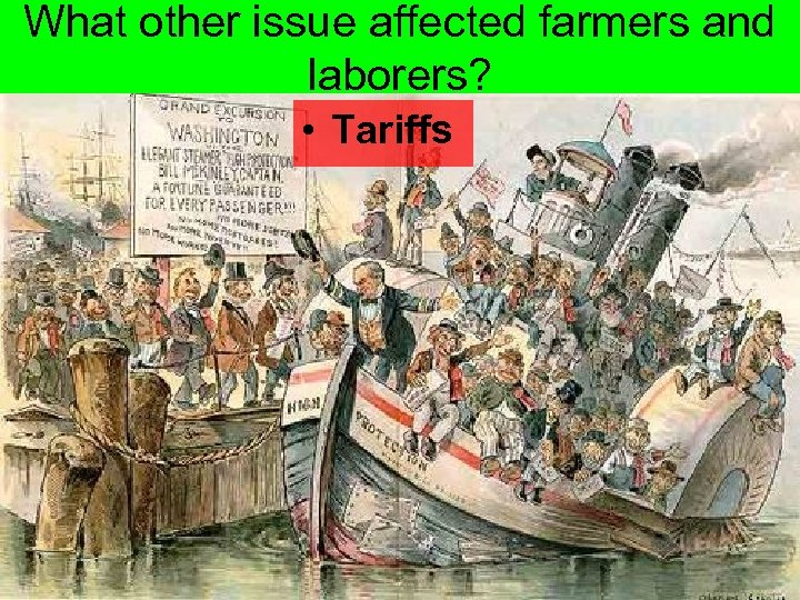 What other issue affected farmers and laborers? • Tariffs