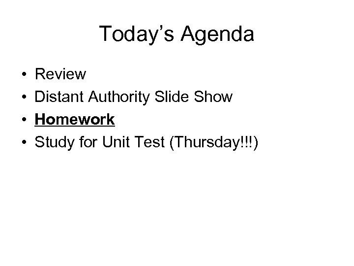 Today's Agenda • • Review Distant Authority Slide Show Homework Study for Unit Test
