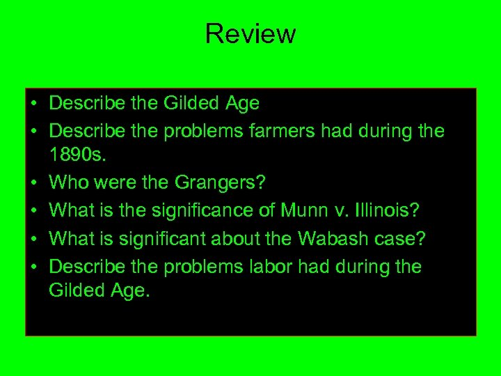 Review • Describe the Gilded Age • Describe the problems farmers had during the