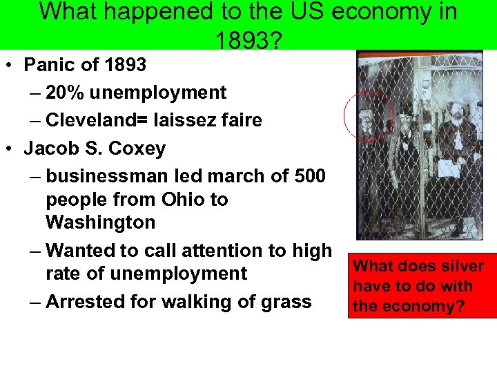 What happened to the US economy in 1893? • Panic of 1893 – 20%