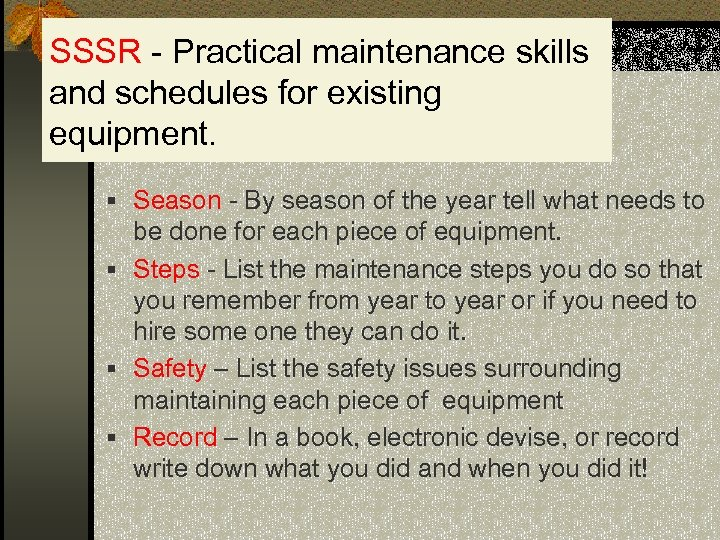 SSSR - Practical maintenance skills and schedules for existing equipment. § Season - By