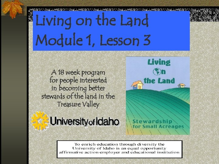 Living on the Land Module 1, Lesson 3 A 18 week program for people