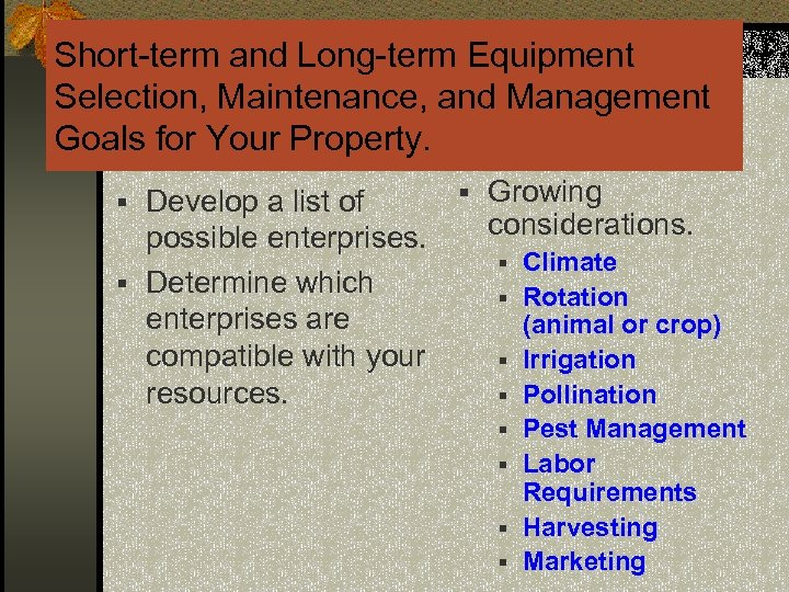 Short-term and Long-term Equipment Selection, Maintenance, and Management Goals for Your Property. § Develop