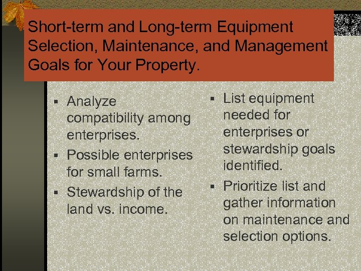 Short-term and Long-term Equipment Selection, Maintenance, and Management Goals for Your Property. § Analyze