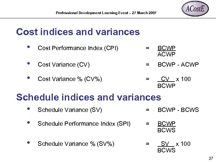 Professional Development Learning Event – 27 March 2007 Cost indices and variances • Cost