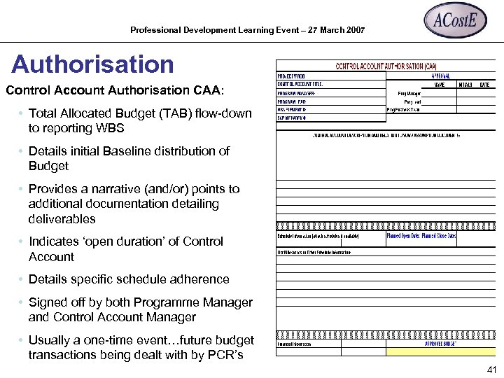 Professional Development Learning Event – 27 March 2007 Authorisation Control Account Authorisation CAA: •
