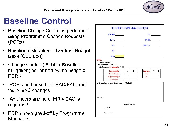 Professional Development Learning Event – 27 March 2007 Baseline Control • Baseline Change Control