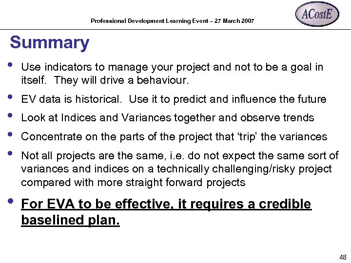 Professional Development Learning Event – 27 March 2007 Summary • Use indicators to manage