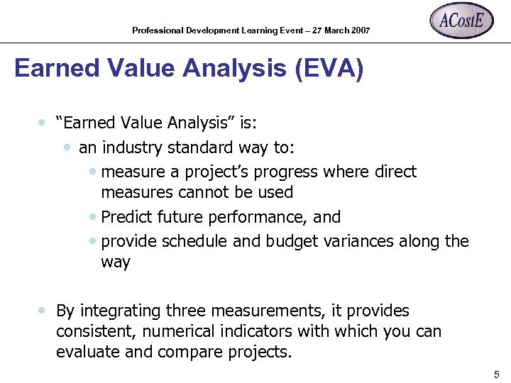 "Professional Development Learning Event – 27 March 2007 Earned Value Analysis (EVA) • ""Earned"