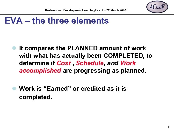 Professional Development Learning Event – 27 March 2007 EVA – the three elements l