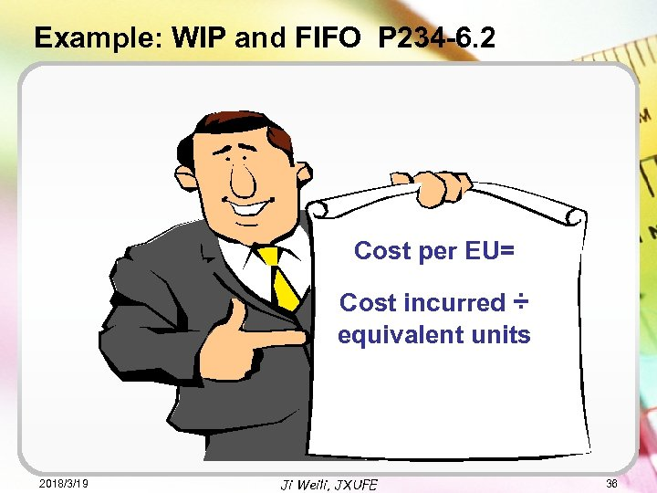 Example: WIP and FIFO P 234 -6. 2 Cost per EU= Cost incurred ÷