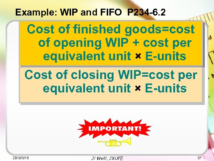 Example: WIP and FIFO P 234 -6. 2 Cost of finished goods=cost of opening