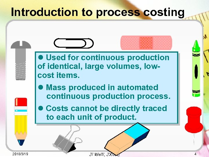 Introduction to process costing l Used for continuous production of identical, large volumes, lowcost