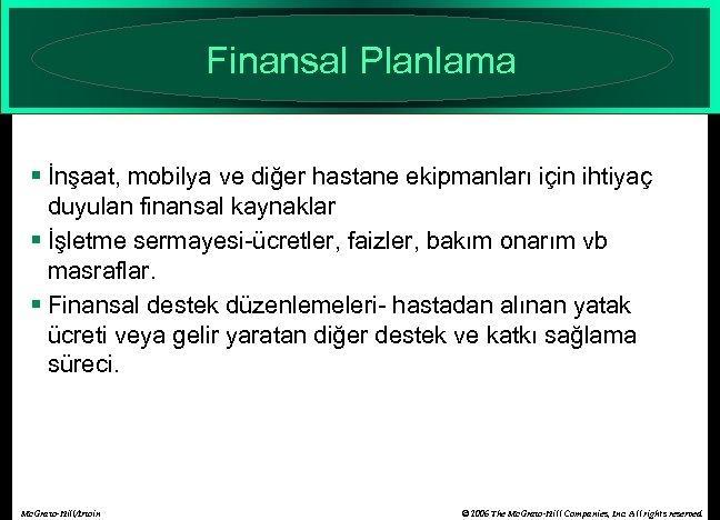 Finansal Planlama § İnşaat, mobilya ve diğer hastane ekipmanları için ihtiyaç duyulan finansal kaynaklar