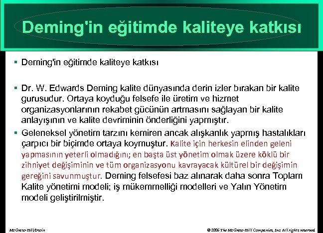 Deming'in eğitimde kaliteye katkısı § Dr. W. Edwards Deming kalite dünyasında derin izler bırakan