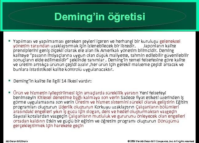 Deming'in öğretisi § Yapılması ve yapılmaması gereken şeyleri içeren ve herhangi bir kuruluşu geleneksel