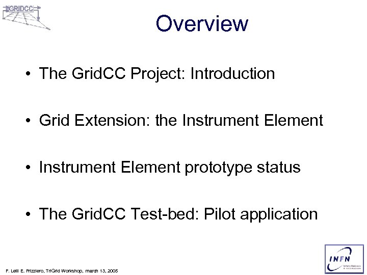 Overview • The Grid. CC Project: Introduction • Grid Extension: the Instrument Element •