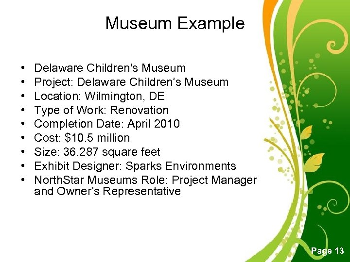 Museum Example • • • Delaware Children's Museum Project: Delaware Children's Museum Location: Wilmington,