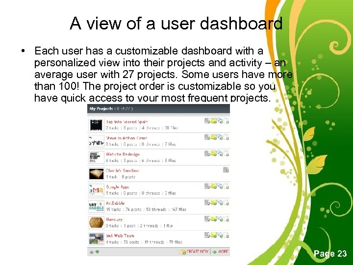 A view of a user dashboard • Each user has a customizable dashboard with