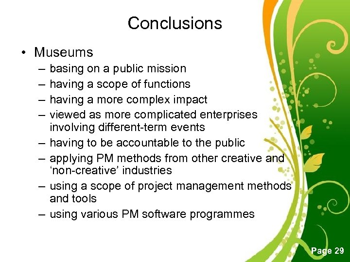 Conclusions • Museums – – – – basing on a public mission having a