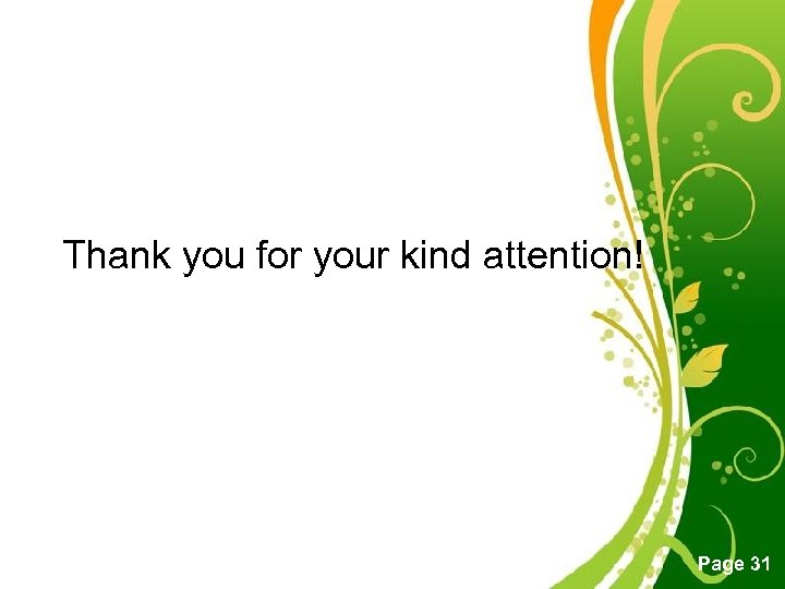 Thank you for your kind attention! Free Powerpoint Templates Page 31