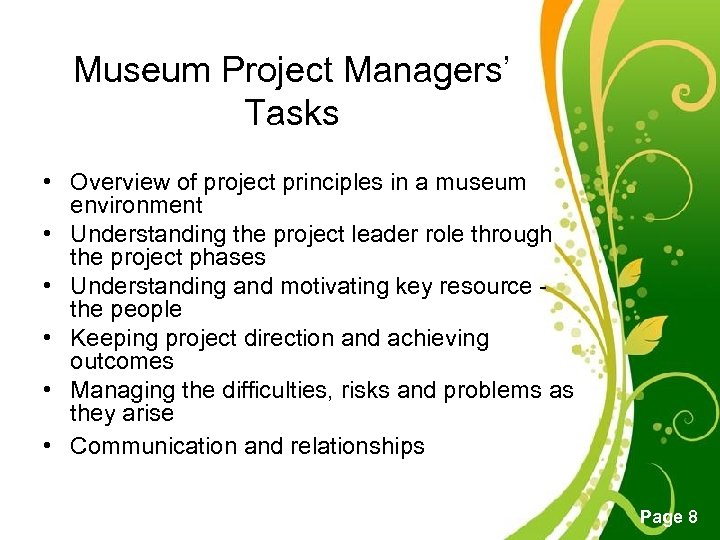 Museum Project Managers' Tasks • Overview of project principles in a museum environment •