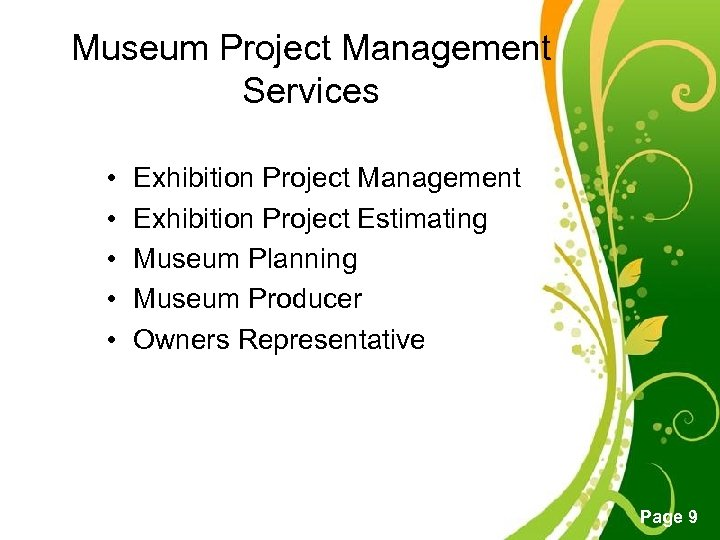 Museum Project Management Services • • • Exhibition Project Management Exhibition Project Estimating Museum