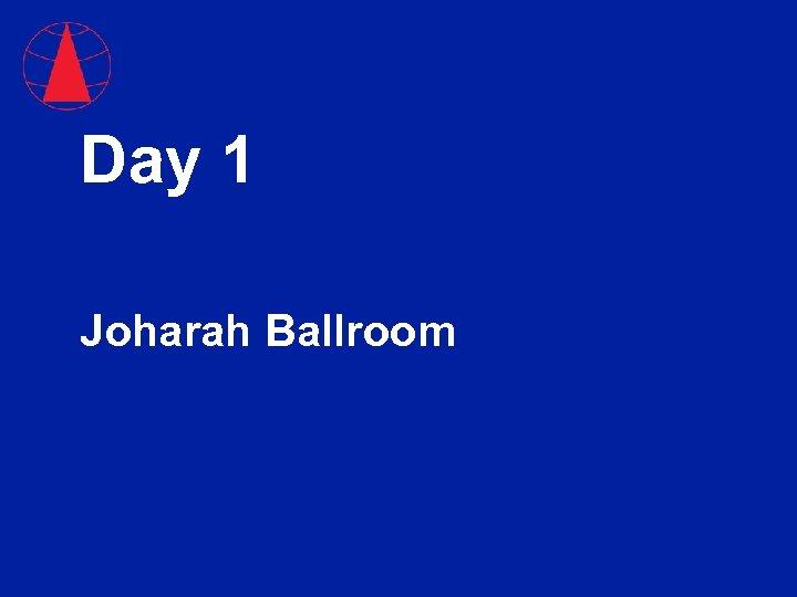 Day 1 Joharah Ballroom