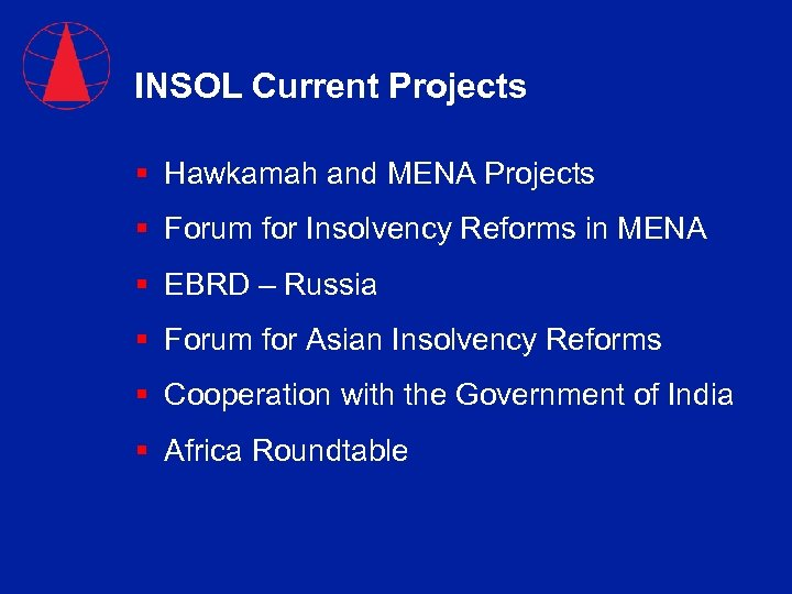 INSOL Current Projects § Hawkamah and MENA Projects § Forum for Insolvency Reforms in