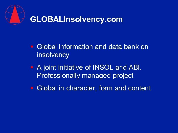 GLOBALInsolvency. com § Global information and data bank on insolvency § A joint initiative