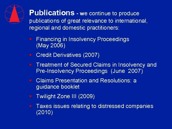 Publications - we continue to produce publications of great relevance to international, regional and