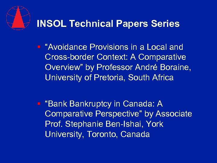 """INSOL Technical Papers Series § """"Avoidance Provisions in a Local and Cross-border Context: A"""