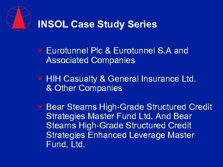 INSOL Case Study Series § Eurotunnel Plc & Eurotunnel S. A and Associated Companies