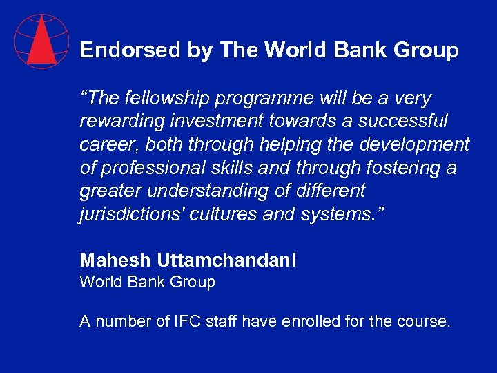 """Endorsed by The World Bank Group """"The fellowship programme will be a very rewarding"""