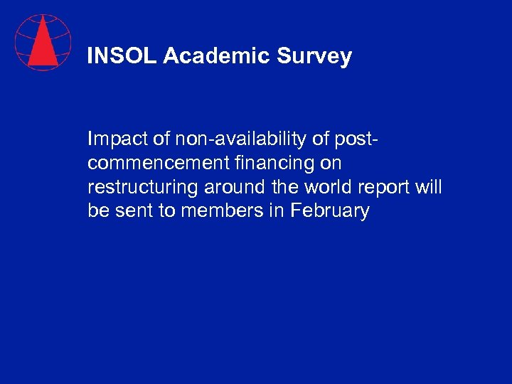 INSOL Academic Survey Impact of non-availability of postcommencement financing on restructuring around the world