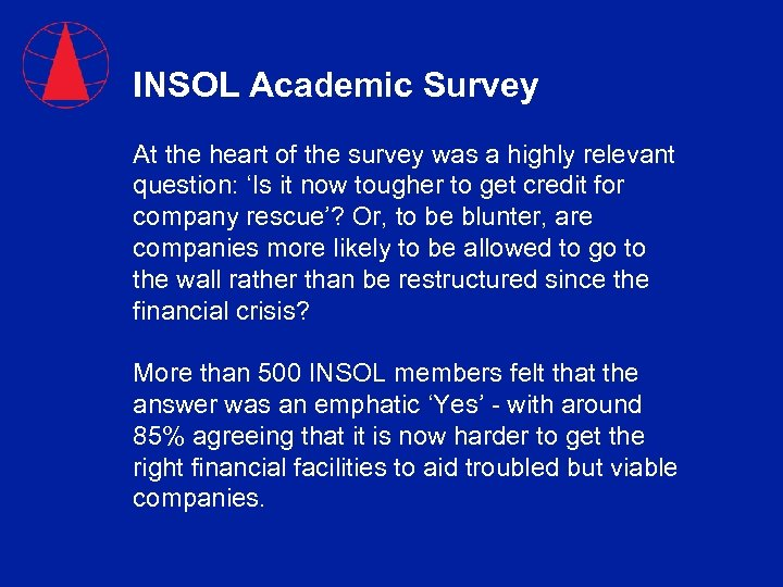 INSOL Academic Survey At the heart of the survey was a highly relevant question: