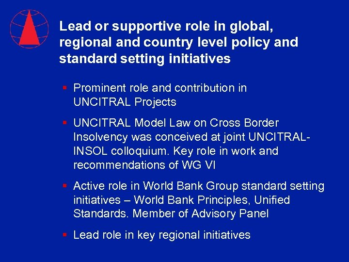 Lead or supportive role in global, regional and country level policy and standard setting