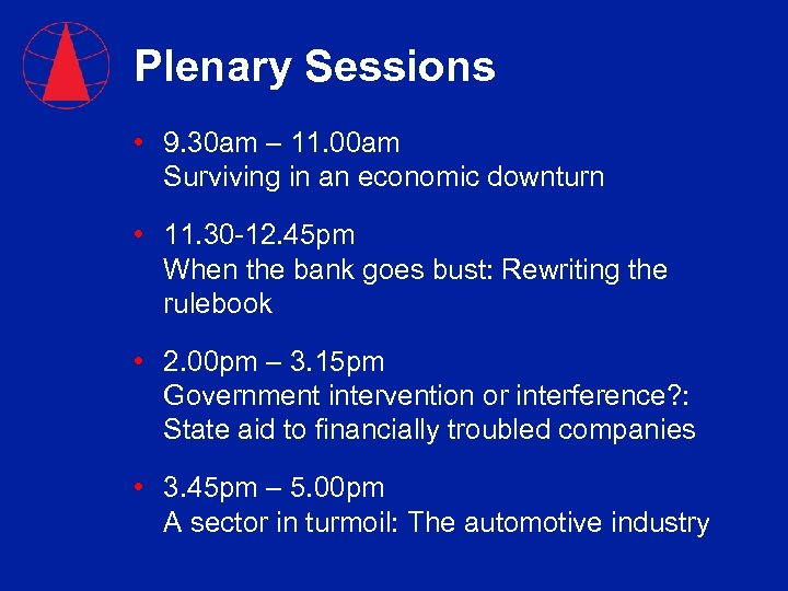 Plenary Sessions • 9. 30 am – 11. 00 am Surviving in an economic