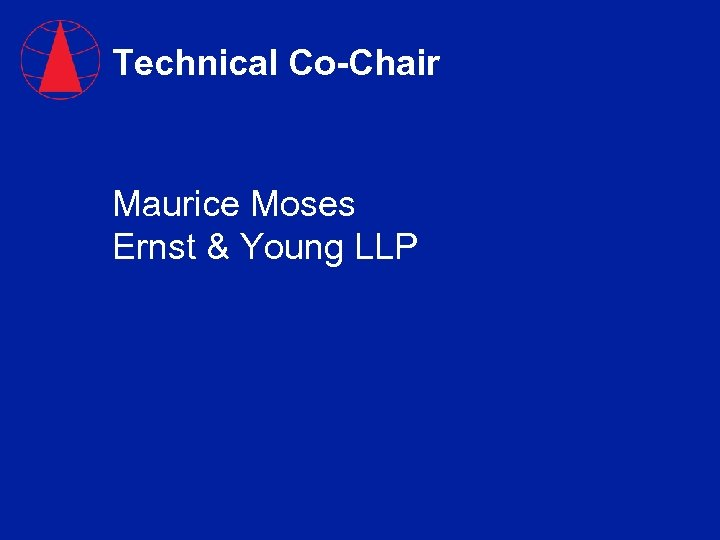 Technical Co-Chair Maurice Moses Ernst & Young LLP