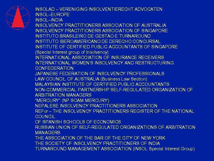 INSOLAD – VERENIGING INSOLVENTIERECHT ADVOCATEN INSOL–EUROPE INSOL–INDIA INSOLVENCY PRACTITIONERS ASSOCIATION OF AUSTRALIA INSOLVENCY PRACTITIONERS
