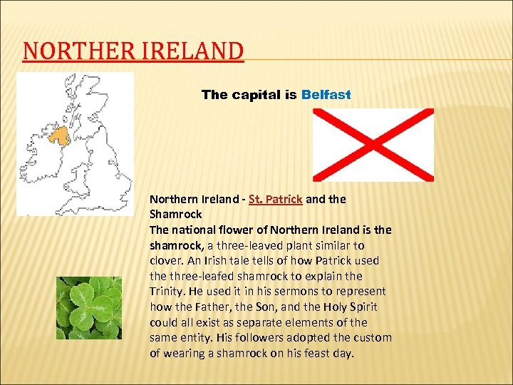 NORTHER IRELAND The capital is Belfast Northern Ireland - St. Patrick and the Shamrock