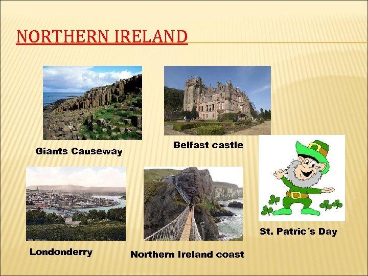 NORTHERN IRELAND Giants Causeway Belfast castle St. Patric´s Day Londonderry Northern Ireland coast