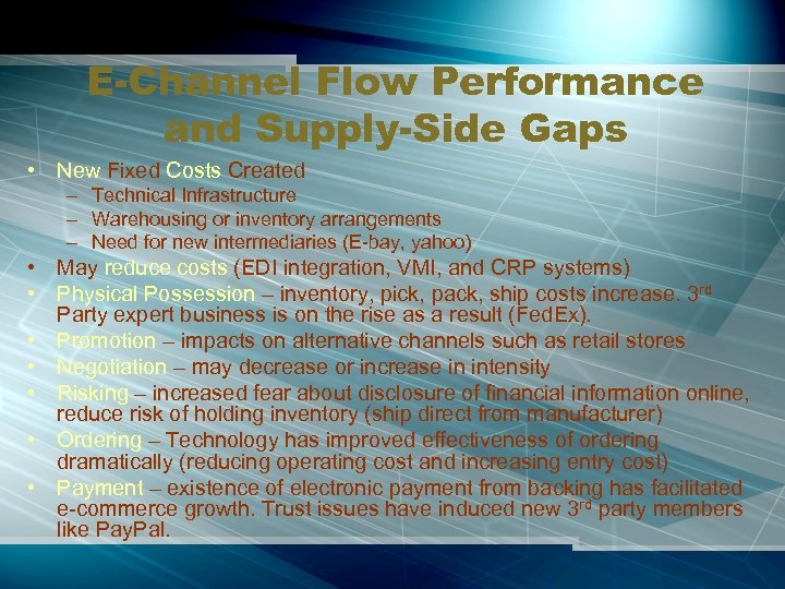 E-Channel Flow Performance and Supply-Side Gaps • New Fixed Costs Created – Technical Infrastructure