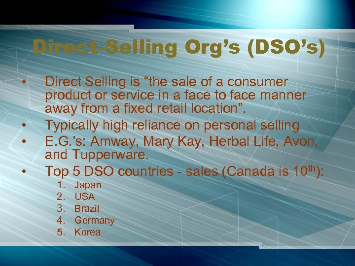 """Direct-Selling Org's (DSO's) • • Direct Selling is """"the sale of a consumer product"""
