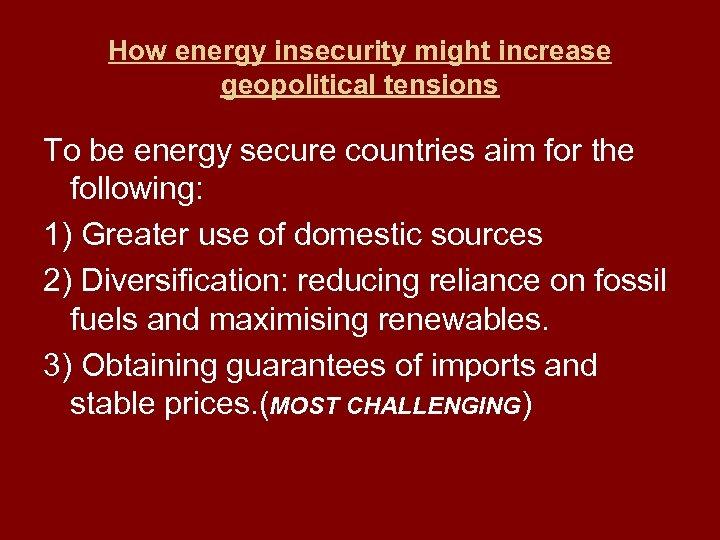 How energy insecurity might increase geopolitical tensions To be energy secure countries aim for