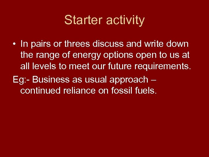 Starter activity • In pairs or threes discuss and write down the range of