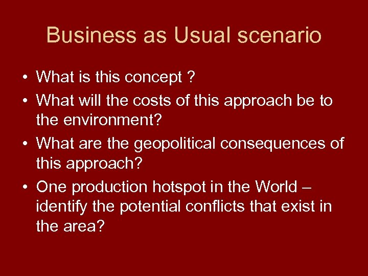 Business as Usual scenario • What is this concept ? • What will the